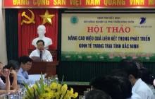 """Hội thảo """"nâng cao hiệu quả liên kết trong phát triển kinh tế trang trại tỉnh Bắc Ninh"""""""